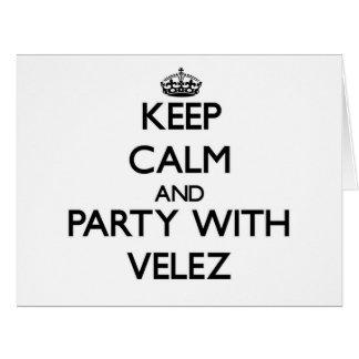 Guarde la calma y vaya de fiesta con Velez Tarjeta De Felicitación Grande