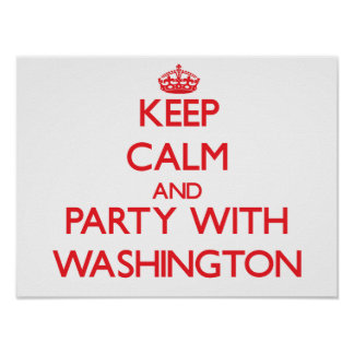 Guarde la calma y vaya de fiesta con Washington Posters