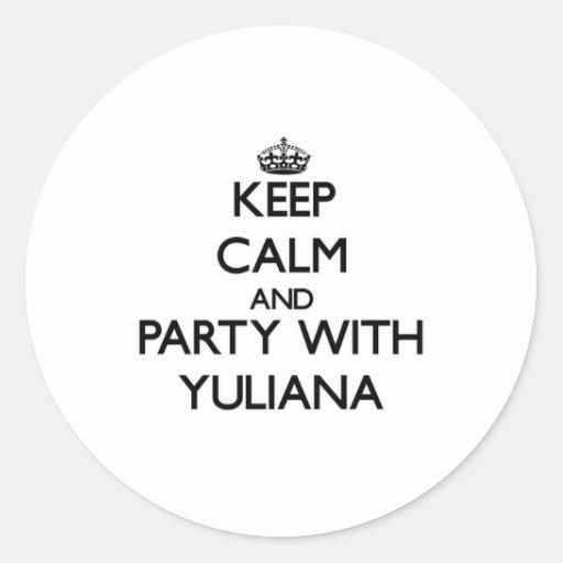 Guarde la calma y vaya de fiesta con Yuliana Pegatina Redonda