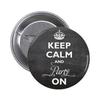Guarde la calma y vaya de fiesta en el botón real pin redondo de 2 pulgadas