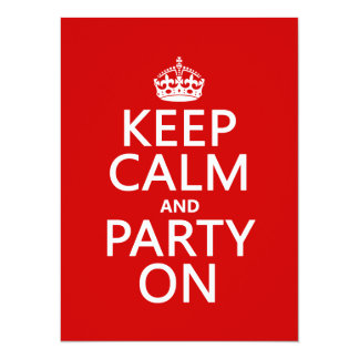"""Guarde la calma y vaya de fiesta en (en cualquier invitación 5.5"""" x 7.5"""""""
