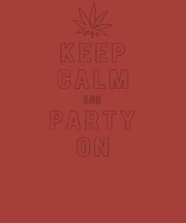 Guarde la calma y vaya de fiesta en los hilos camisetas