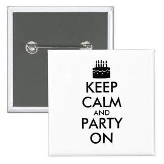 Guarde la calma y vaya de fiesta en personalizable pin cuadrado