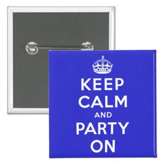 Guarde la calma y vaya de fiesta encendido pin cuadrado