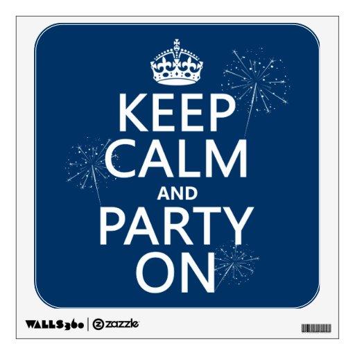 Guarde la calma y vaya de fiesta encendido - todos