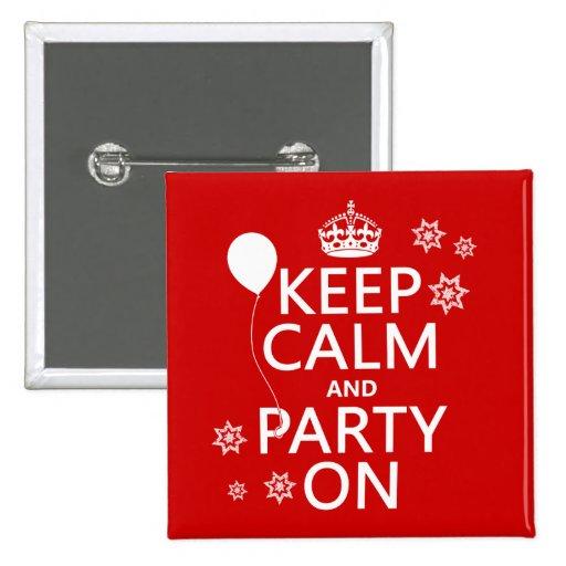 Guarde la calma y vaya de fiesta encendido - todos pin cuadrada 5 cm