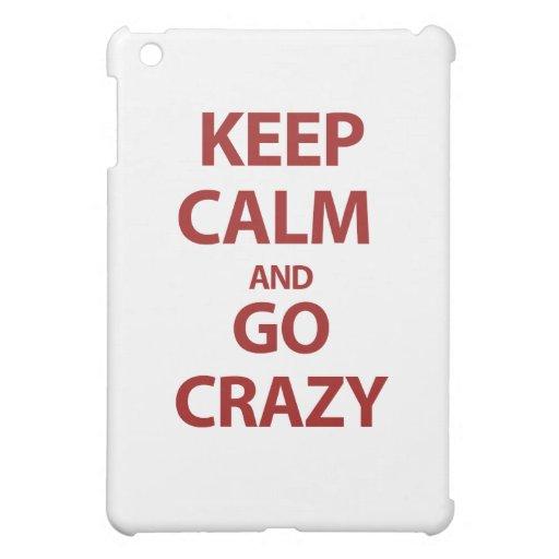 Guarde la calma y vaya loco