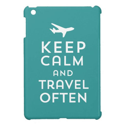 Guarde la calma y viaje a menudo iPad mini cárcasa