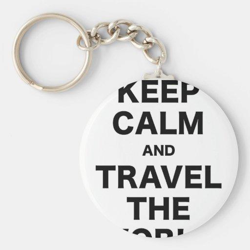 Guarde la calma y viaje el mundo llaveros