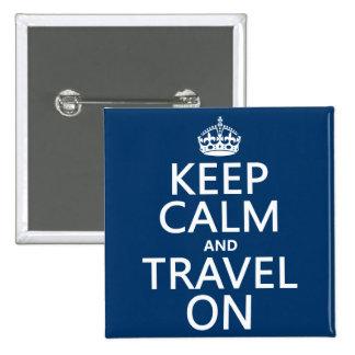 Guarde la calma y viaje encendido - cualquier colo pin cuadrado