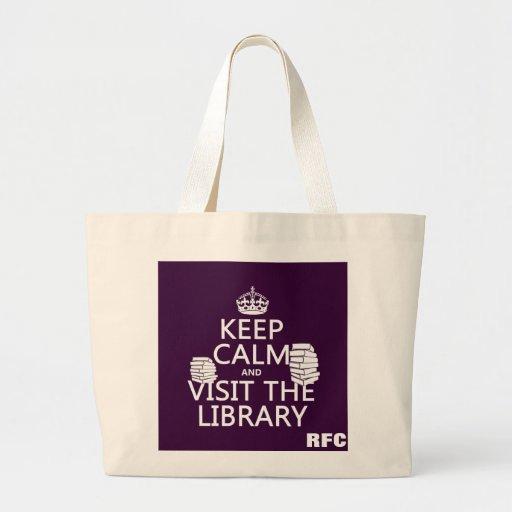 Guarde la calma y visite la biblioteca - en cualqu bolsa tela grande