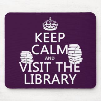 Guarde la calma y visite la biblioteca - en cualqu mouse pad