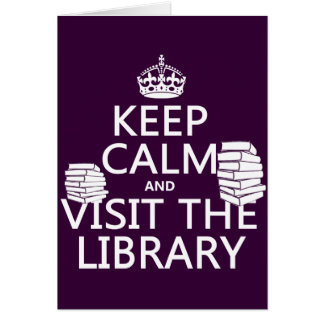 Guarde la calma y visite la biblioteca - en cualqu felicitación