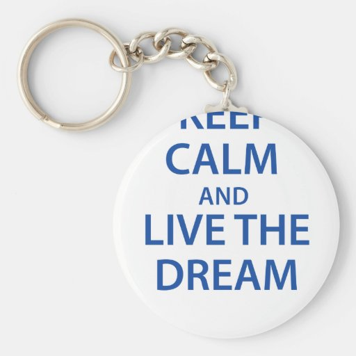 Guarde la calma y viva el sueño llavero personalizado