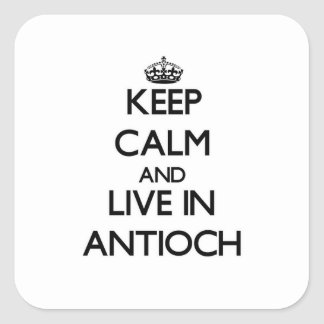 Guarde la calma y viva en Antioch Pegatina Cuadrada