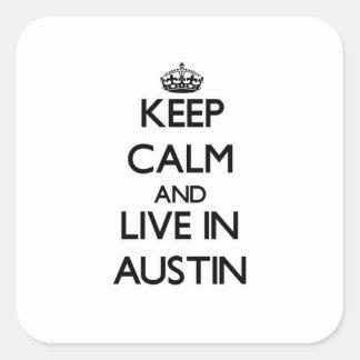 Guarde la calma y viva en Austin Pegatinas Cuadradases Personalizadas