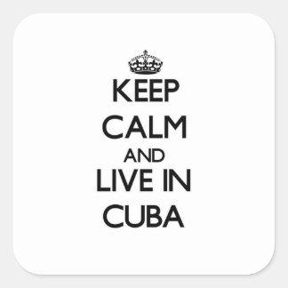 Guarde la calma y viva en Cuba Pegatina Cuadrada