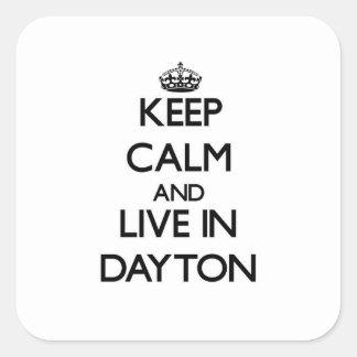 Guarde la calma y viva en Dayton Calcomanias Cuadradas