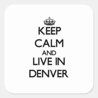 Guarde la calma y viva en Denver