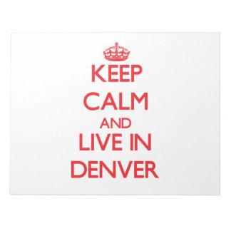 Guarde la calma y viva en Denver Bloc De Papel