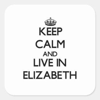 Guarde la calma y viva en Elizabeth Pegatina Cuadrada