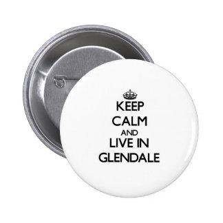Guarde la calma y viva en Glendale Pin