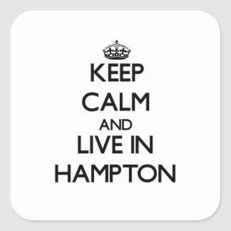 Guarde la calma y viva en Hampton Pegatina Cuadrada