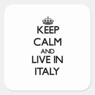 Guarde la calma y viva en Italia Pegatinas Cuadradases Personalizadas