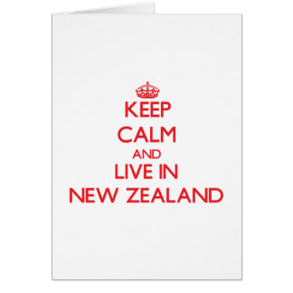 Guarde la calma y viva en Nueva Zelanda Tarjeta De Felicitación