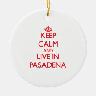 Guarde la calma y viva en Pasadena Ornatos