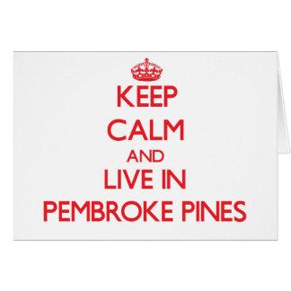 Guarde la calma y viva en pinos del Pembroke Tarjeta De Felicitación