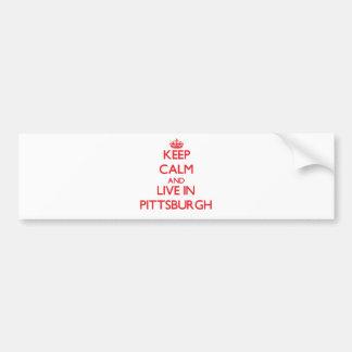 Guarde la calma y viva en Pittsburgh Etiqueta De Parachoque