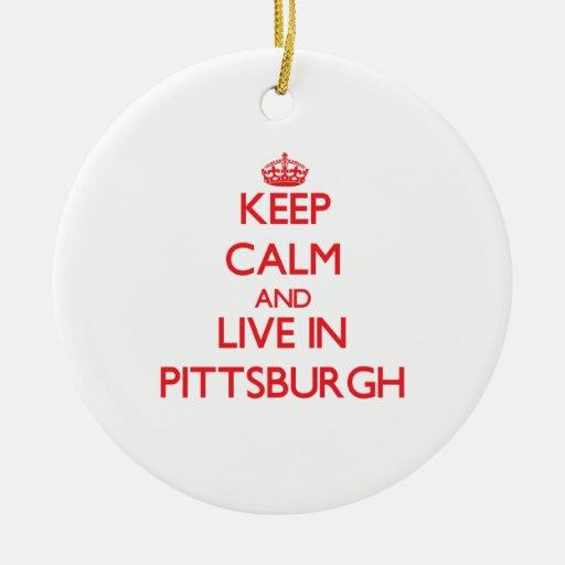 Guarde la calma y viva en Pittsburgh Adorno Redondo De Cerámica
