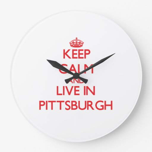 Guarde la calma y viva en Pittsburgh Reloj