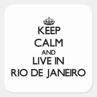 Guarde la calma y viva en Río de Janeiro Pegatina Cuadrada