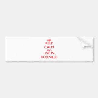 Guarde la calma y viva en Roseville Etiqueta De Parachoque