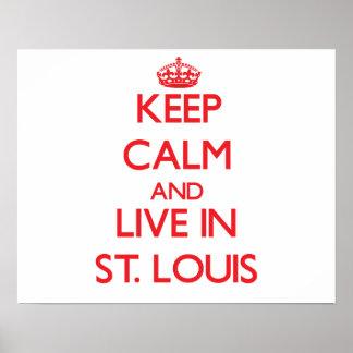 Guarde la calma y viva en St. Louis Posters
