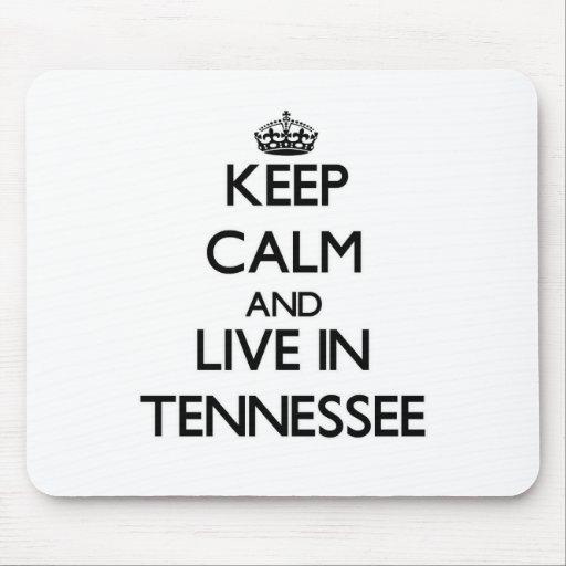 Guarde la calma y viva en Tennessee Alfombrillas De Raton