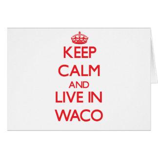Guarde la calma y viva en Waco Tarjeta De Felicitación