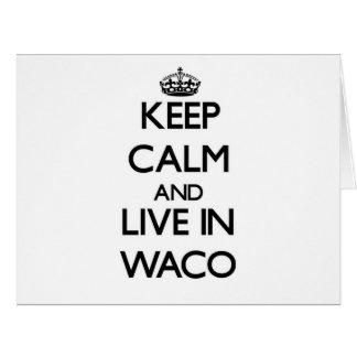 Guarde la calma y viva en Waco Tarjeta De Felicitación Grande