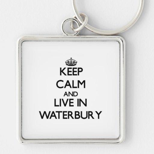 Guarde la calma y viva en Waterbury Llavero