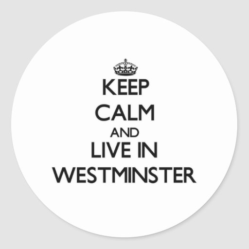 Guarde la calma y viva en Westminster Pegatina Redonda