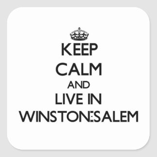 Guarde la calma y viva en Winston-Salem Pegatina Cuadradas Personalizadas