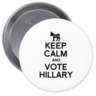 GUARDE la CALMA Y VOTE HILLARY.png Pin Redondo De 4 Pulgadas
