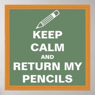 Guarde la calma y vuelva mis lápices póster