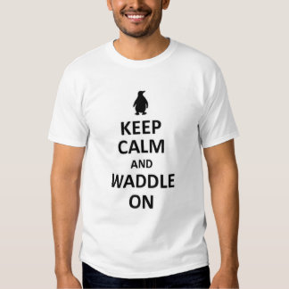 Guarde la calma y waddle encendido playera