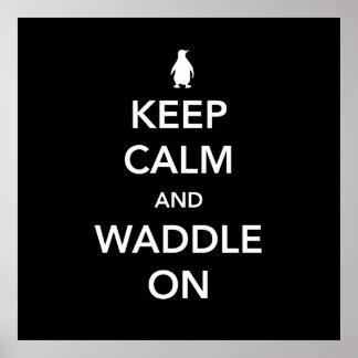 Guarde la calma y Waddle encendido Póster