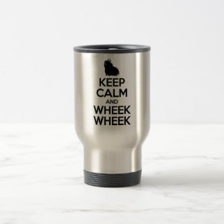 Guarde la calma y Wheek Wheek Taza De Viaje