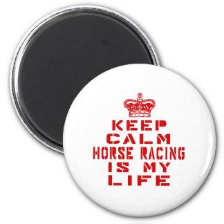 Guarde la carrera de caballos tranquila es mi vida imán redondo 5 cm