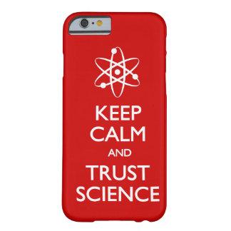 Guarde la ciencia tranquila de la confianza funda de iPhone 6 barely there
